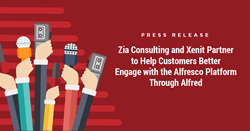 Zia Consulting and Xenit Solutions Partner to Help Customers Better Engage with the Alfresco Platform Through Alfred Solution.