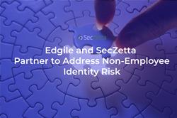SecZetta & Edgile Tackle Non-Employee Identity Risk