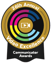 26th Annual Communicator Awards - Video Excellence
