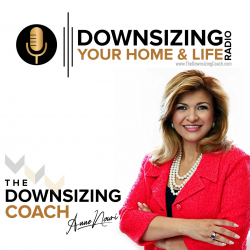 Downsize Your Home and Life in Any Economy or Pandemic with the Downsizing Coach, Anne Nouri, New