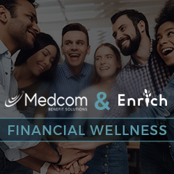 Medcom Benefit Solutions Integrates Enrich Financial Wellness Platform Into Consumer-Driven Health Plan Portfolio