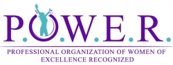 Professional Organization of Women of Excellence Recognized-P.O.W.E.R. Honors Their New Women of Empowerment Members